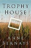 Trophy House: A Novel