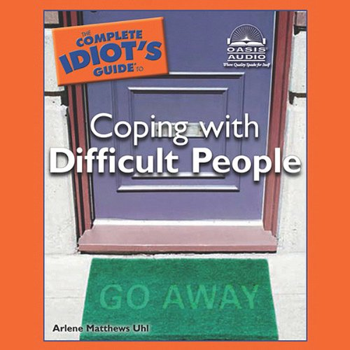 The Complete Idiot's Guide to Coping with Difficult People audiobook cover art
