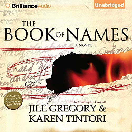 The Book of Names                   By:                                                                                                                                 Jill Gregory,                                                                                        Karen Tintori                               Narrated by:                                                                                                                                 Christopher Graybill                      Length: 8 hrs and 2 mins     15 ratings     Overall 4.0