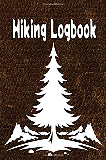 Hiking Logbook: Hiking Journal With Prompts To Write In, Trail Log Book, Hiker's Journal, Hiking Journal, Hiking Log Book,...