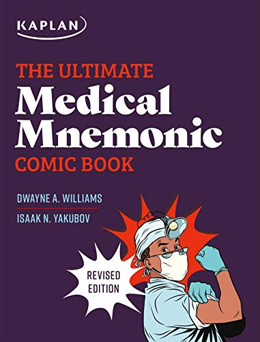 The Ultimate Medical Mnemonic Comic Book: 150+ Cartoons and Jokes for Memorizing Medical Concepts (Kaplan Test Prep)
