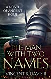 The Man With Two Names: A Novel of Ancient...