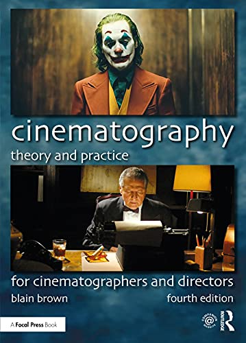 Cinematography: Theory and Practice: For Cinematographers and Directors