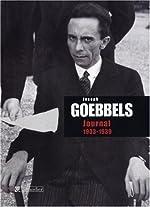 Joseph Goebbels - Journal : 1933-1939 de Joseph Goebbels