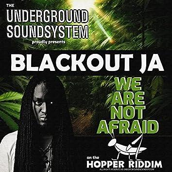 WE ARE NOT AFRAID (feat. Blackout JA)