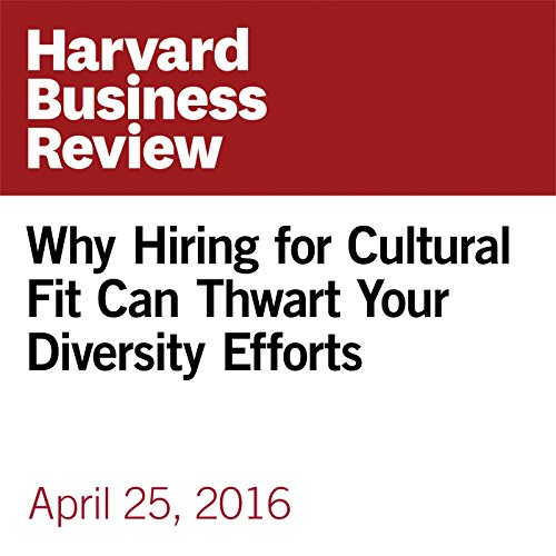 Why Hiring for Cultural Fit Can Thwart Your Diversity Efforts copertina