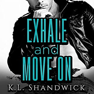 Exhale and Move On                   By:                                                                                                                                 K.L. Shandwick                               Narrated by:                                                                                                                                 Bolton Hill                      Length: 5 hrs and 57 mins     23 ratings     Overall 4.4