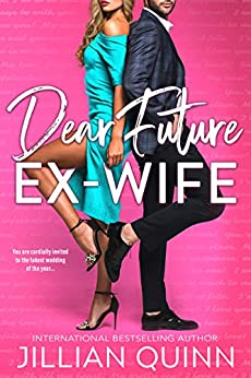 Dear Future Ex-wife by [Jillian Quinn]