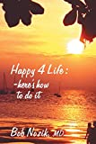 Happy 4 Life: Here's How to Do It