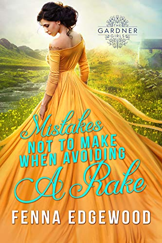 Mistakes Not to Make When Avoiding a Rake: An Enemies-to-Lovers Regency Romance Book (The Gardner Girls) (English Edition)