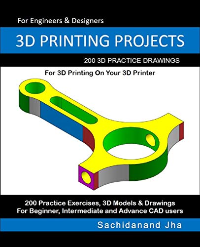 3D PRINTING PROJECTS: 200 3D Practice Drawings For 3D Printing On Your 3D Printer (English Edition)