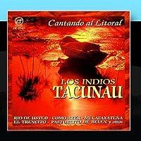 Cantando Al Litoral by Los Indios Tacunau