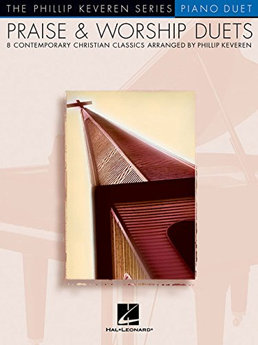 Praise & Worship Duets: arr. Phillip Keveren The Phillip Keveren Series Piano Duet