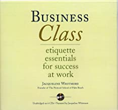 Business Class: Etiquette Essentials for Success At Work