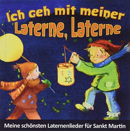 Ich geh mit meiner Laterne, Laterne - Meine schönsten Laternenlieder für Sankt Martin