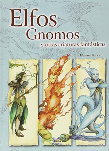 Elfos, gnomos y otras criaturas fantásticas (Seres Imaginarios)