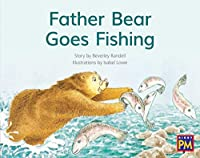 Father Bear Goes Fishing: Leveled Reader, Red Fiction Level 5, Grade 1 (Rigby Pm)