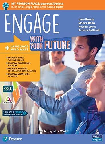 Engage! With your future. Per le Scuole superiori. Con e-book. Con espansione online