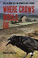 Where Crows Would Die