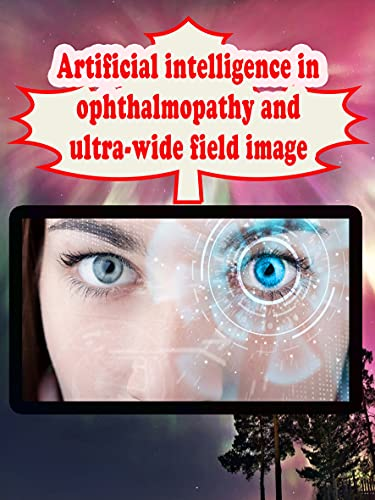 Artificial intelligence in ophthalmopathy and ultra-wide field image (English Edition)