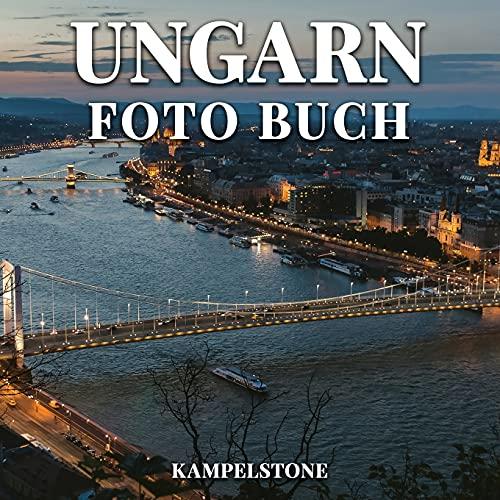 Ungarn Foto Buch: 90 schöne Bilder der Stadt, Landschaften, Kultur und mehr - tolles Geschenk