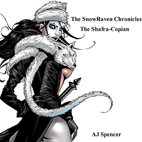 The SnowRaven Chronicles     The Shafra-Copian              By:                                                                                                                                 A J Spencer                               Narrated by:                                                                                                                                 Matt Franklin                      Length: 4 hrs and 48 mins     4 ratings     Overall 3.5