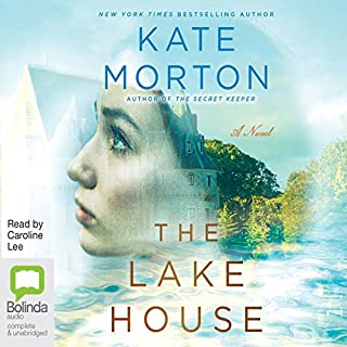 The Lake House                   By:                                                                                                                                 Kate Morton                               Narrated by:                                                                                                                                 Caroline Lee                      Length: 21 hrs and 24 mins     15,914 ratings     Overall 4.4
