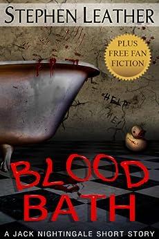Blood Bath: Seven Jack Nightingale Short Stories (Jack Nightingale short story) by [Stephen Leather, Matt Hilton, Alex Shaw, Andrew Peters, Conrad Jones, Lynnette Waterman, Robert Waterman]