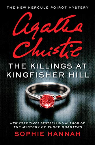 The Killings at Kingfisher Hill: The New Hercule Poirot Mystery (Hercule Poirot Mysteries Book 4) by [Sophie Hannah]