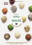Power Snacks: Naschen ohne Zucker. 67 Rezepte für Energy Balls & Power Bars