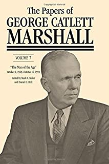 The Papers of George Catlett Marshall: The Man of the Age: October 1, 1949 October 16, 1959