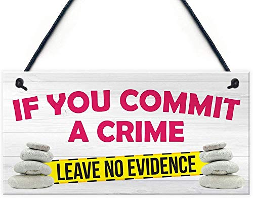 If You Commit a Crime Leave No Evidence Decorative Wood Signs Art Craft Plaques for Wall Decor 10'x5'(8010048)