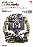 La seconda guerra mondiale. 1939-1945. Una storia militare...