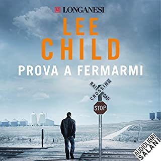 Prova a fermarmi     Le avventure di Jack Reacher              Di:                                                                                                                                 Lee Child                               Letto da:                                                                                                                                 Ruggero Andreozzi                      Durata:  11 ore e 42 min     178 recensioni     Totali 4,2