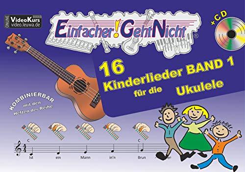 Einfacher!-Geht-Nicht: 16 Kinderlieder BAND 1 – für die Ukulele mit CD: Das besondere Notenheft für Anfänger