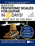 Master Pentatonic Scales For Guitar in 14 Days: Bust out of the Box! Learn to Play Major and Minor Pentatonic Scale Patterns and Licks All Over the Neck ... Guitar in 14 Days Book 2) (English Edition)