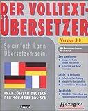 Hexaglot Der Volltext-Übersetzer 3.0, Französisch-Deutsch/Deutsch-Französisch, 1 CD-ROM Für Windows 95/98/NT. Mit Wörterbuch u. Vokabeltrainer