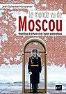 Le monde vu de Moscou: Dictionnaire géopolitique de la Russie et de l'Eurasie postsoviétique par Mongrenier