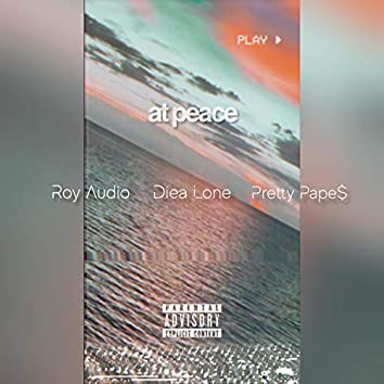 At Peace (feat. Diea Lone & Pretty Pape$)