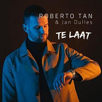 Te Laat (feat. Jan Dulles)