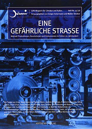 Eine gefährliche Strasse: Mediale Produktionen, Revolutionen und Diskussionen im frühen 20. Jahrhundert (Juni / Magazin für Literatur und Kultur)