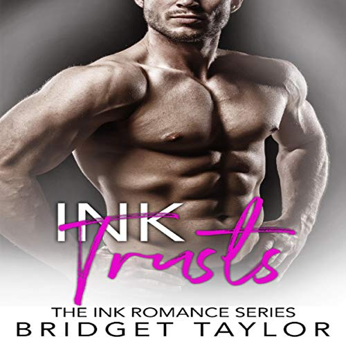 Ink Trusts: The Ink Romance Series, Book 4 cover art