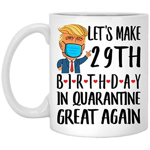 N\A Refranes Graciosos Hagamos Que el cumpleaños número 29 en cuarentena Sea Genial de Nuevo Taza de café Blanca de 11 oz
