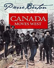 Canada Moves West (Pierre Berton's History for Young Canadians)