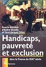 Handicaps, pauvreté et exclusion dans la France du XIXe siècle par Gueslin