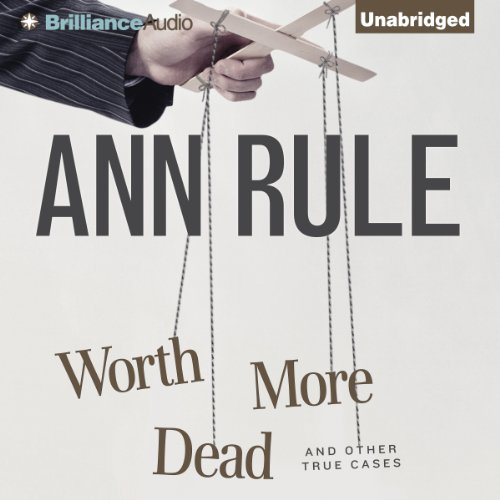 Worth More Dead and Other True Cases audiobook cover art