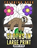 Sloths in Large Print (Midnight Edition): Sloth Coloring Book for Adults, Kids, Toddlers