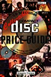 Collectible Compact Disc Price Guide: Including Rare CDs, CD-Singles, Laserdiscs and Minidiscs (CD...