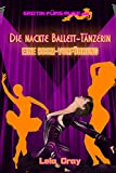 Die nackte Ballett Tänzerin-Eine BDSM Vorführung: BDSM Ballettvorführung