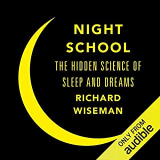 Night School     Wake Up to the Power of Sleep              By:                                                                                                                                 Richard Wiseman                               Narrated by:                                                                                                                                 Peter Noble                      Length: 8 hrs and 55 mins     498 ratings     Overall 4.2